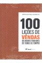100 Lições de Vendas dos Maiores Vendedores de Todos os Tempos