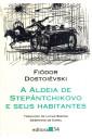 A Aldeia de Stenpántchikovo e seus Habitantes