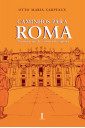 Caminhos para Roma - Aventura, queda e vitória do espírito