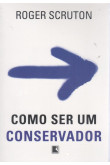 Como Ser Um Conservador