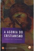 A Agonia do Cristianismo