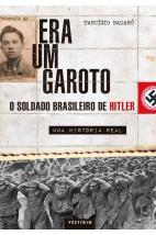 Era um garoto - O soldado brasileiro de Hitler