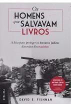 Os homens que salvavam livros - A luta para proteger os tesouros judeus das mãos dos nazistas