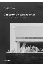 O Trianon do MAM ao MASP: Arquitetura e política em São Paulo (1946-1968)