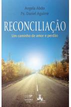 Reconciliação: Um Caminho de Amor e de Perdão
