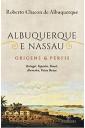 Albuquerque e Nassau - Origens e Perfis