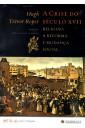 A Crise do Século XVII: Religião, a Reforma e Mudança Social