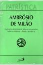 Patrística (Vol.05): Explicação do Símbolo - Sobre os Sacramentos - Sobre os Mistérios - Sobre a Penitência