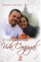 O Segredo da Vida Conjugal
